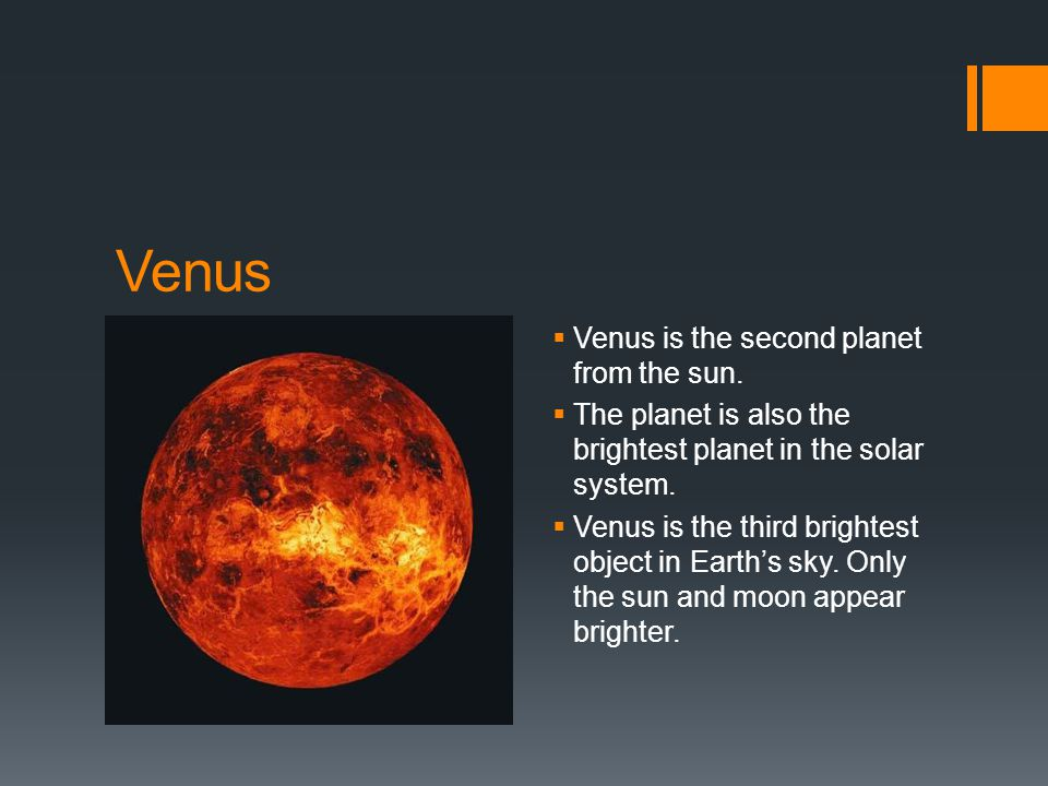 Venus  Venus is the second planet from the sun.