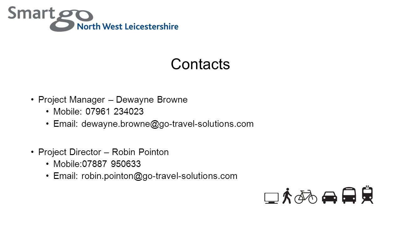 Contacts Project Manager – Dewayne Browne Mobile: Project Director – Robin Pointon Mobile: