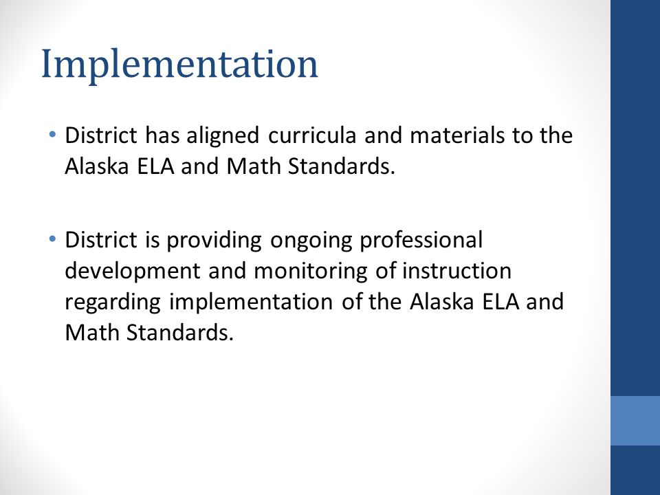 Implementation District has aligned curricula and materials to the Alaska ELA and Math Standards.