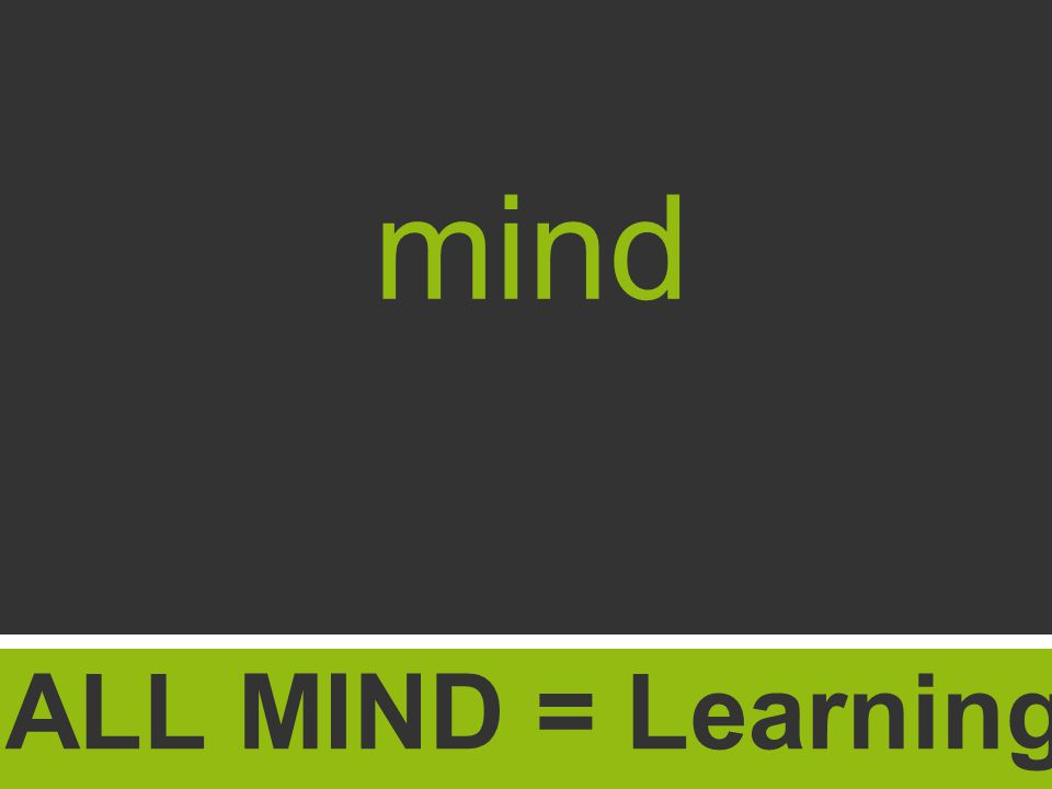 mind ALL MIND = Learning