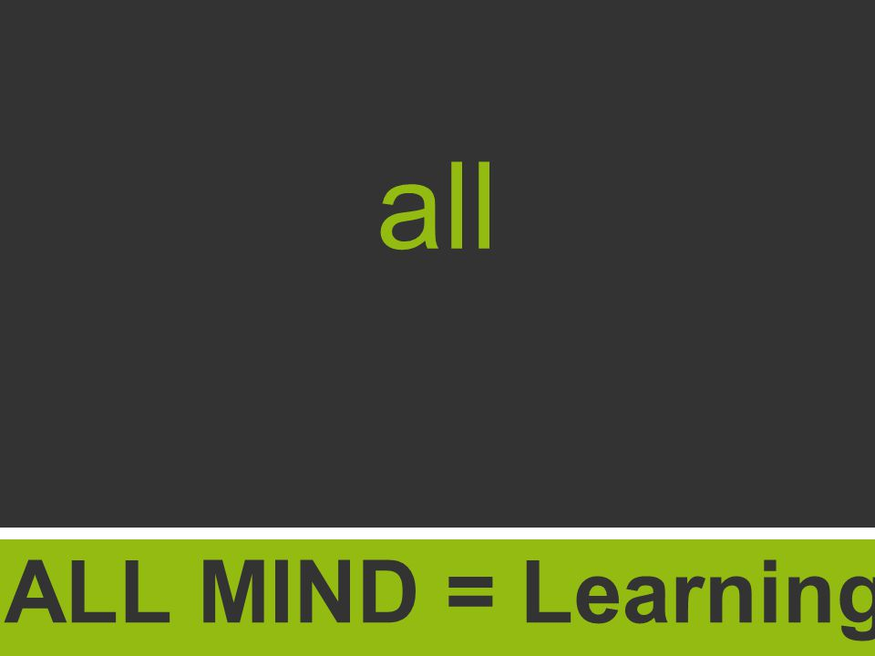 ALL MIND = Learning all