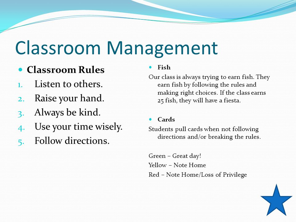 Classroom Management Classroom Rules 1. Listen to others.