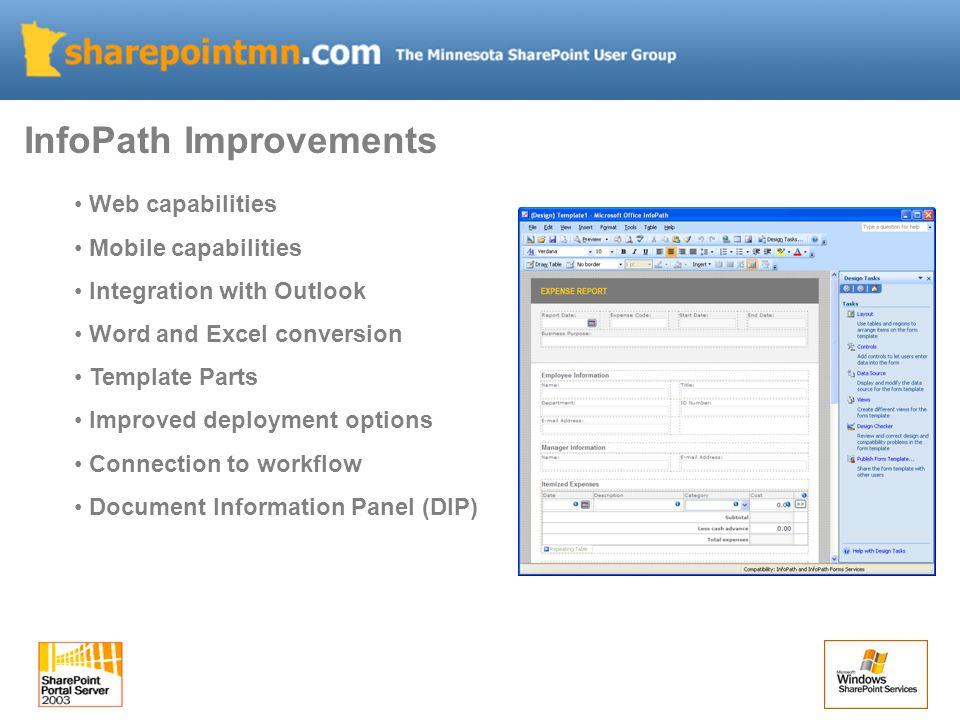 Web capabilities Mobile capabilities Integration with Outlook Word and Excel conversion Template Parts Improved deployment options Connection to workflow Document Information Panel (DIP) InfoPath Improvements