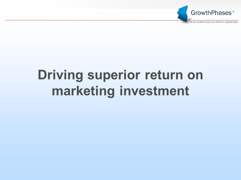 Driving superior return on marketing investment