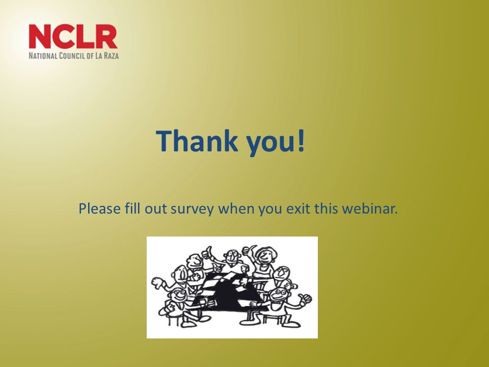 Thank you! Please fill out survey when you exit this webinar.
