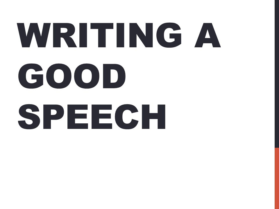 writing a good speech tips for writing a good speech make it  1 writing a good speech