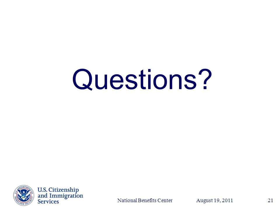 Presenter's Name June 17, 2003 August 19, 2011National Benefits Center21 Questions