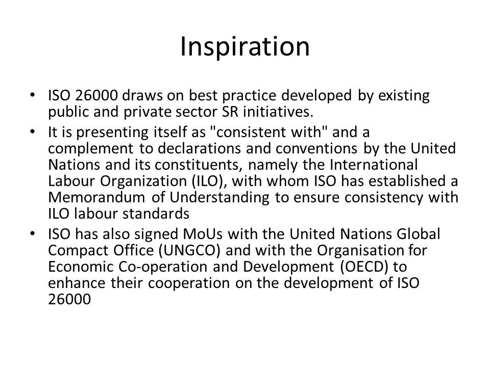 Inspiration ISO draws on best practice developed by existing public and private sector SR initiatives.