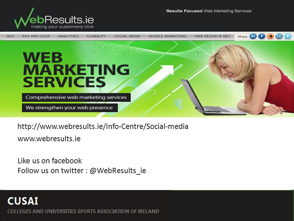 by Rosey Broderick – WebResults.ie Social Networking – The Ways and Means     Like us on facebook Follow us on twitter