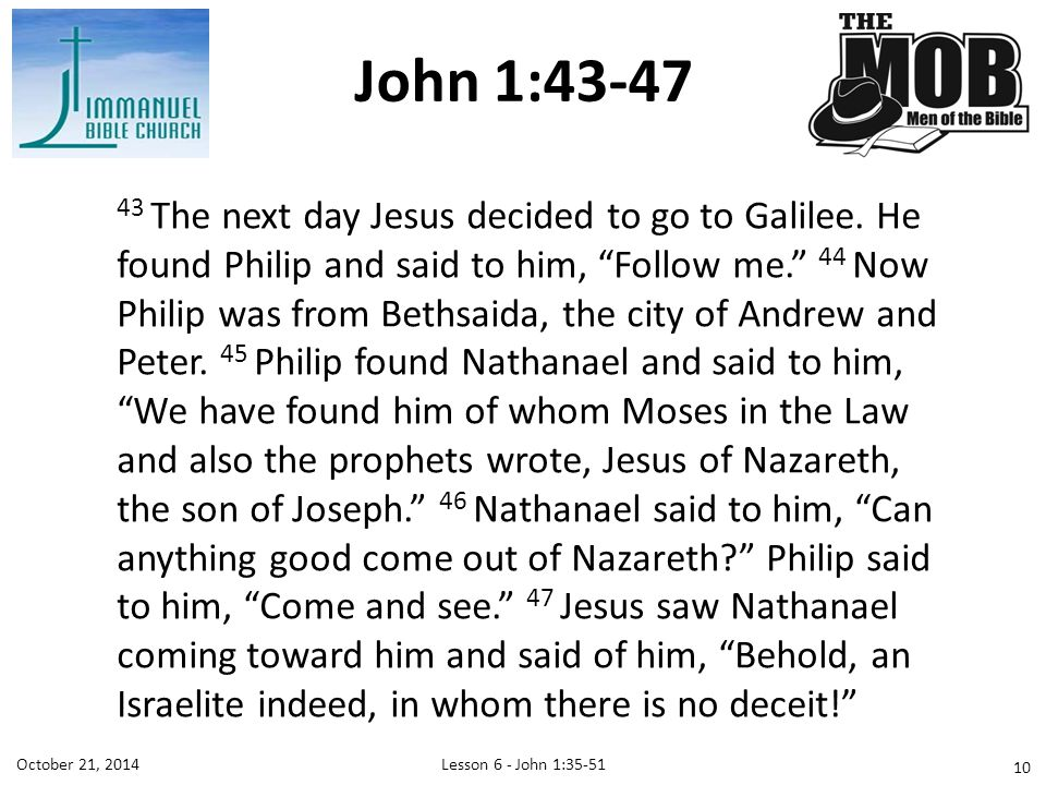 Lesson 6 - John 1:35-51October 21, The next day Jesus decided to go to Galilee.