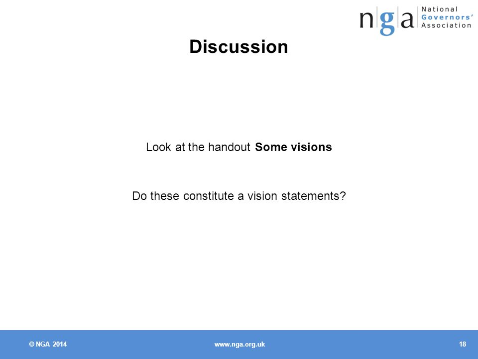 © NGA Discussion Look at the handout Some visions Do these constitute a vision statements
