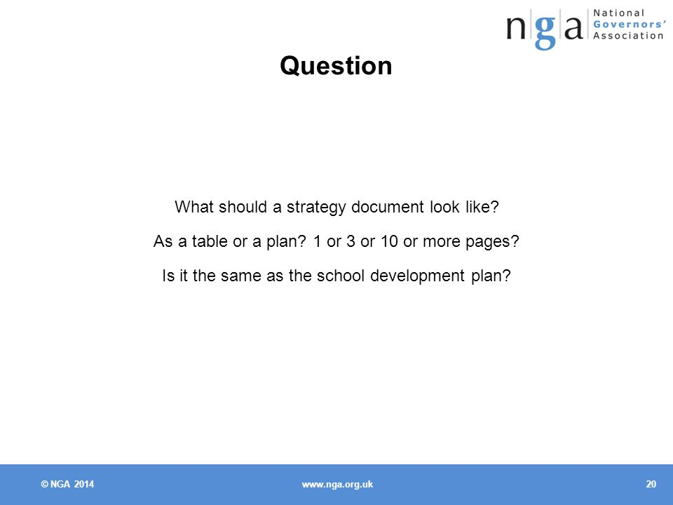 © NGA Question What should a strategy document look like.