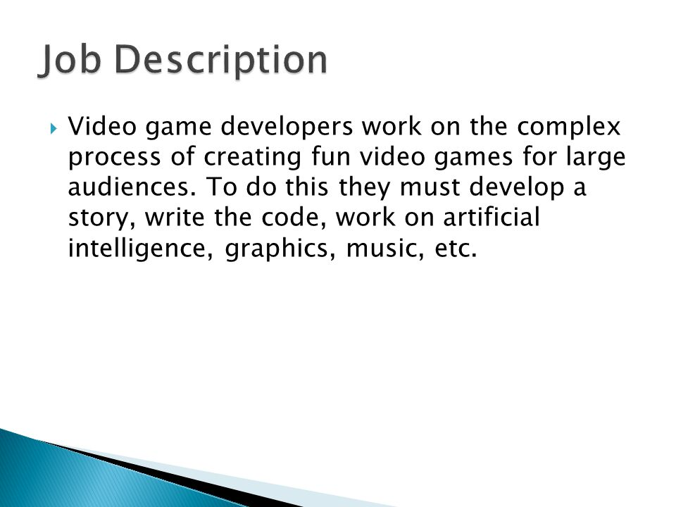  Video game developers work on the complex process of creating fun video games for large audiences.
