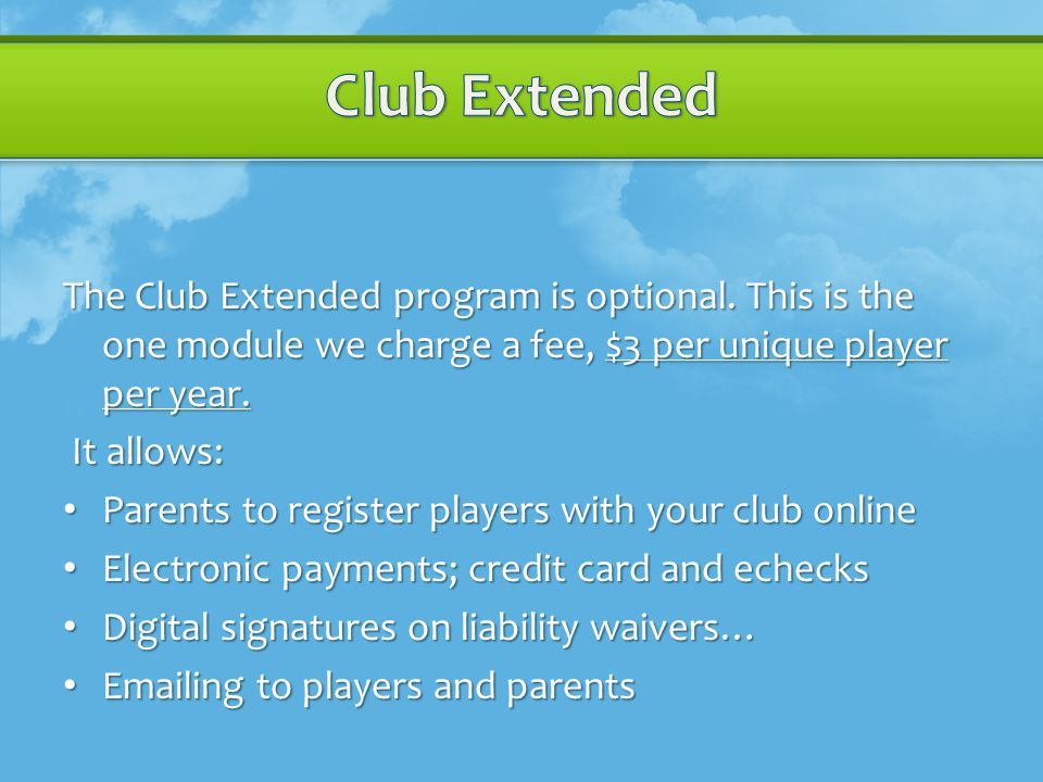 The Club Extended program is optional.