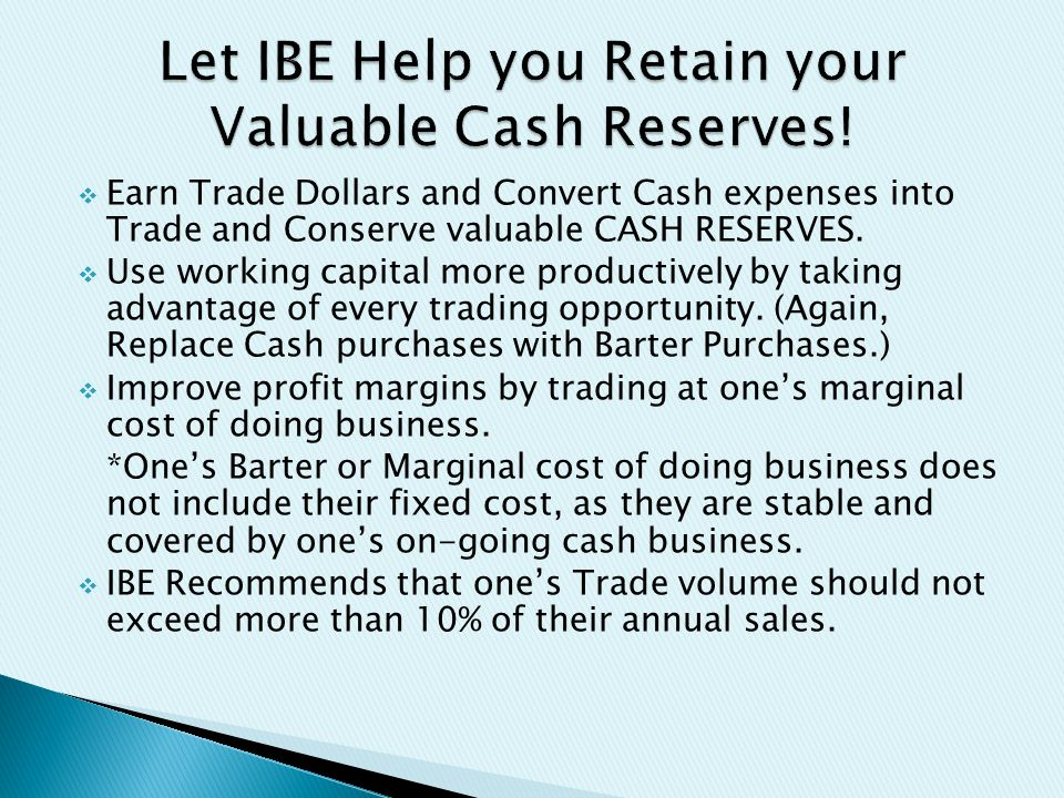  Earn Trade Dollars and Convert Cash expenses into Trade and Conserve valuable CASH RESERVES.