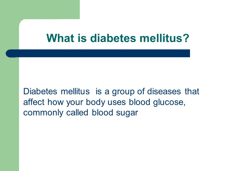 What is diabetes mellitus.