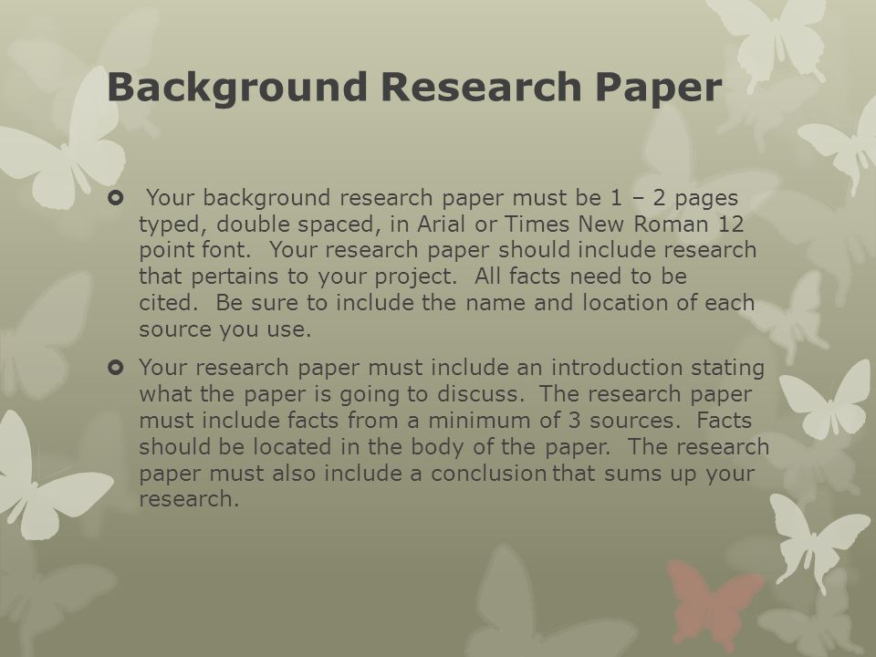 science project background research paper What is a science fair project orsp manages pre-award and some post-award research activity for u-m example background research paper science project.