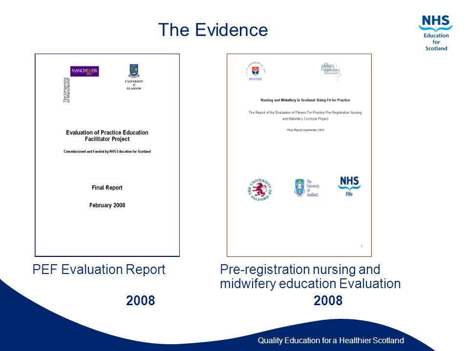 Quality Education for a Healthier Scotland The Evidence PEF Evaluation Report Pre-registration nursing and midwifery education Evaluation2008