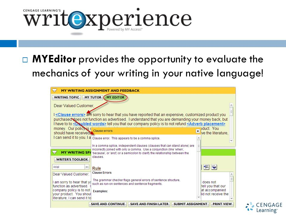  MYEditor provides the opportunity to evaluate the mechanics of your writing in your native language!
