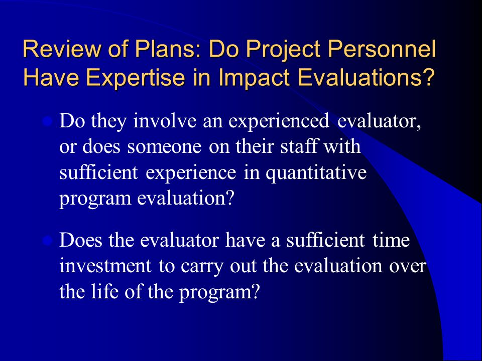 Review of Plans: Do Project Personnel Have Expertise in Impact Evaluations.