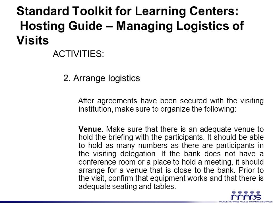 Standard Toolkit for Learning Centers: Hosting Guide – Managing Logistics of Visits ACTIVITIES: 2.