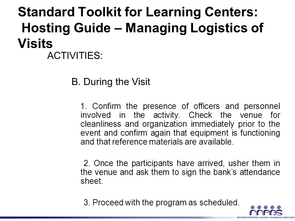 Standard Toolkit for Learning Centers: Hosting Guide – Managing Logistics of Visits ACTIVITIES: B.