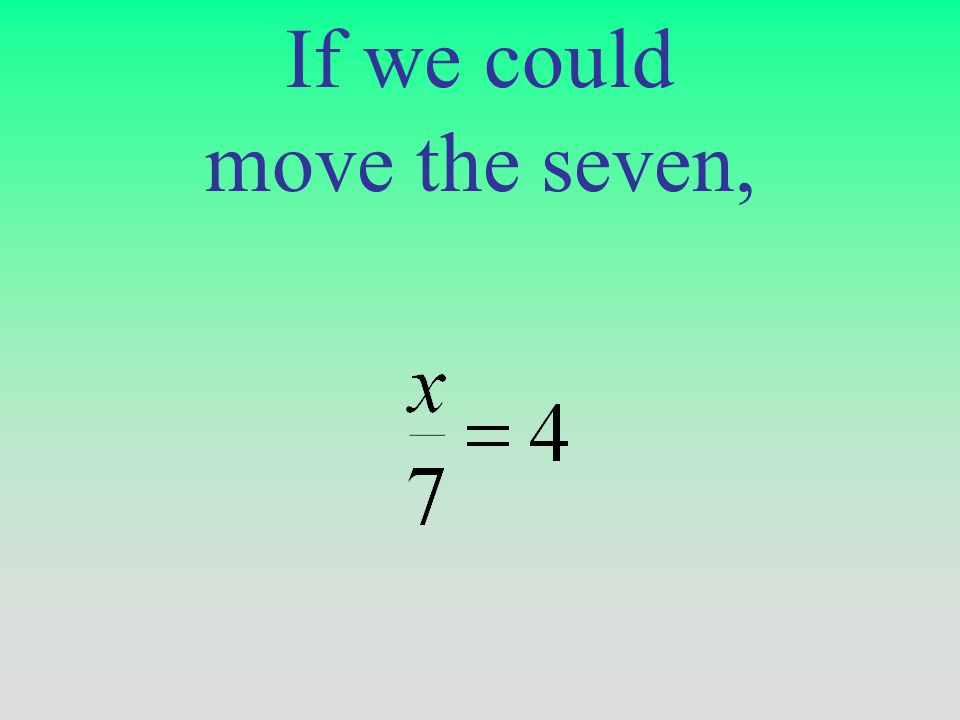 If we could move the seven,