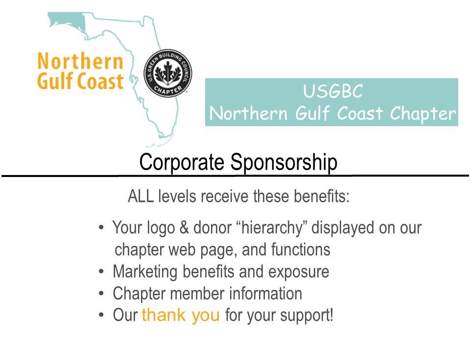 Corporate Sponsorship ALL levels receive these benefits: Your logo & donor hierarchy displayed on our chapter web page, and functions Marketing benefits and exposure Chapter member information Our thank you for your support.