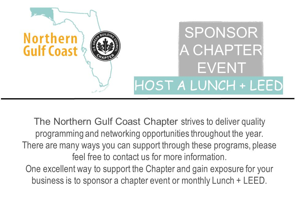 SPONSOR A CHAPTER EVENT The Northern Gulf Coast Chapter strives to deliver quality programming and networking opportunities throughout the year.