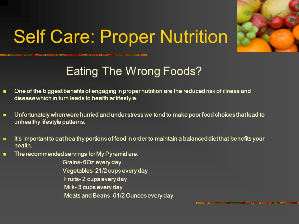 Self Care: Proper Nutrition Eating The Wrong Foods.