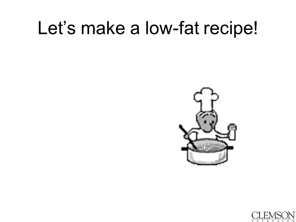Let's make a low-fat recipe!