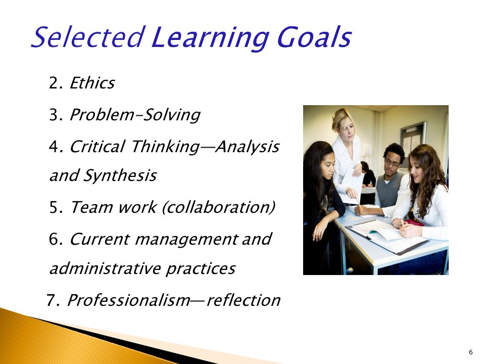 2. Ethics 3. Problem-Solving 4. Critical Thinking—Analysis and Synthesis 5.