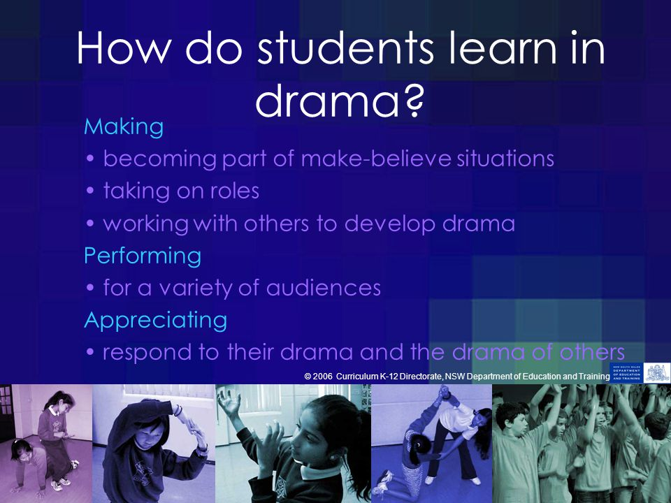 How do students learn in drama.