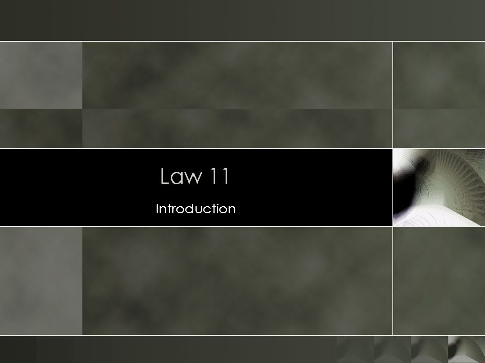 Law 11 Introduction