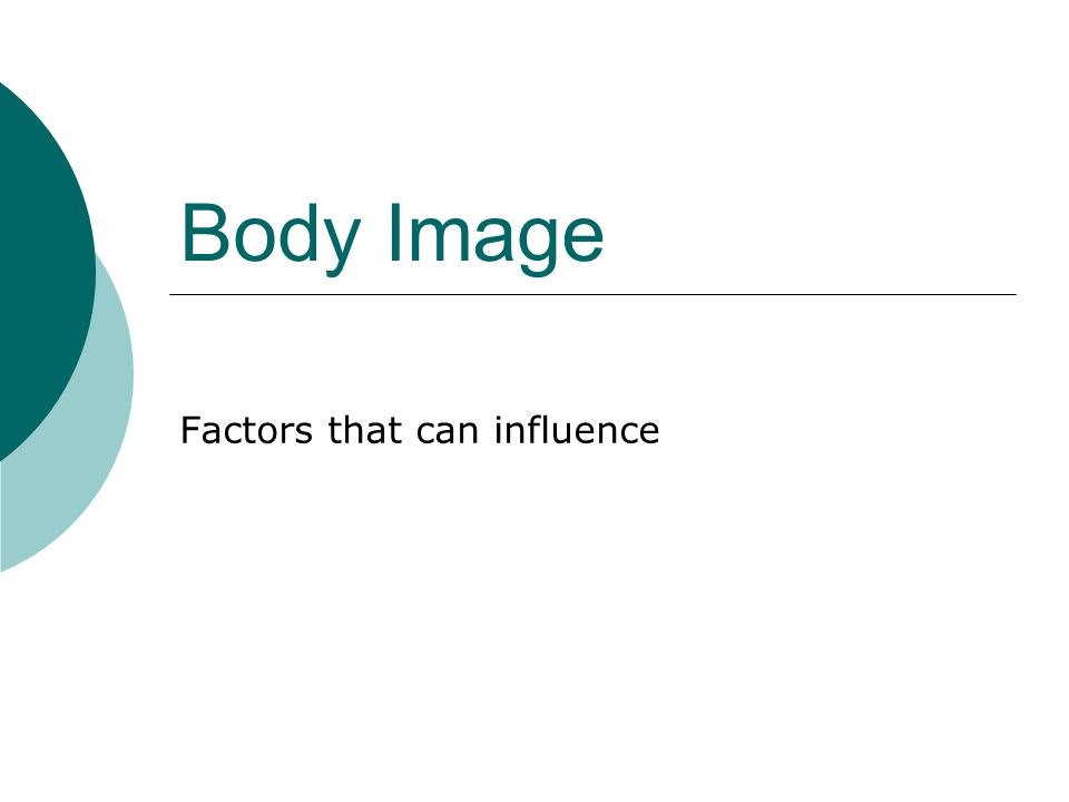 Body Image Factors that can influence