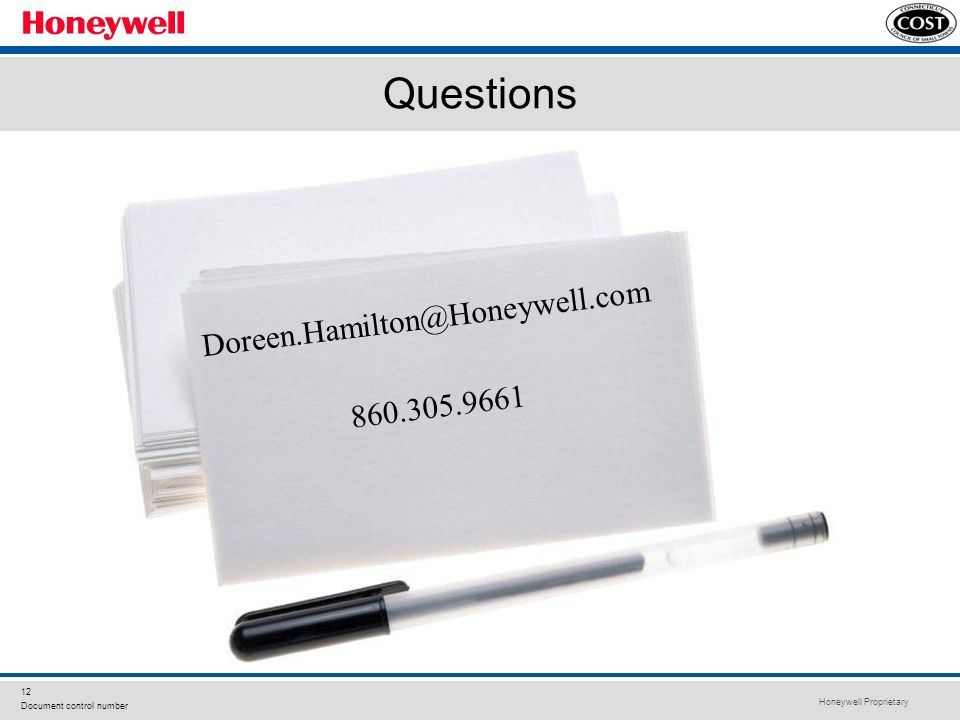 Honeywell Proprietary 12 Document control number Questions