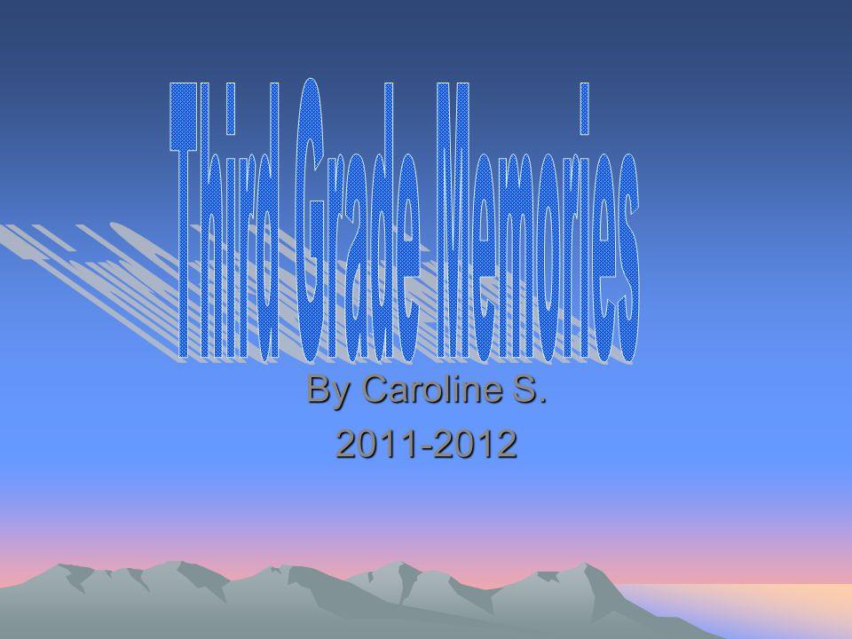 By Caroline S. 2011-2012