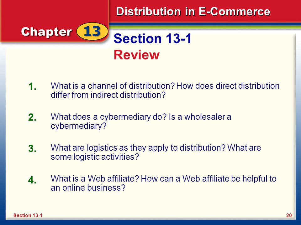 Distribution in E-Commerce Section 13-1 Review What is a channel of distribution.