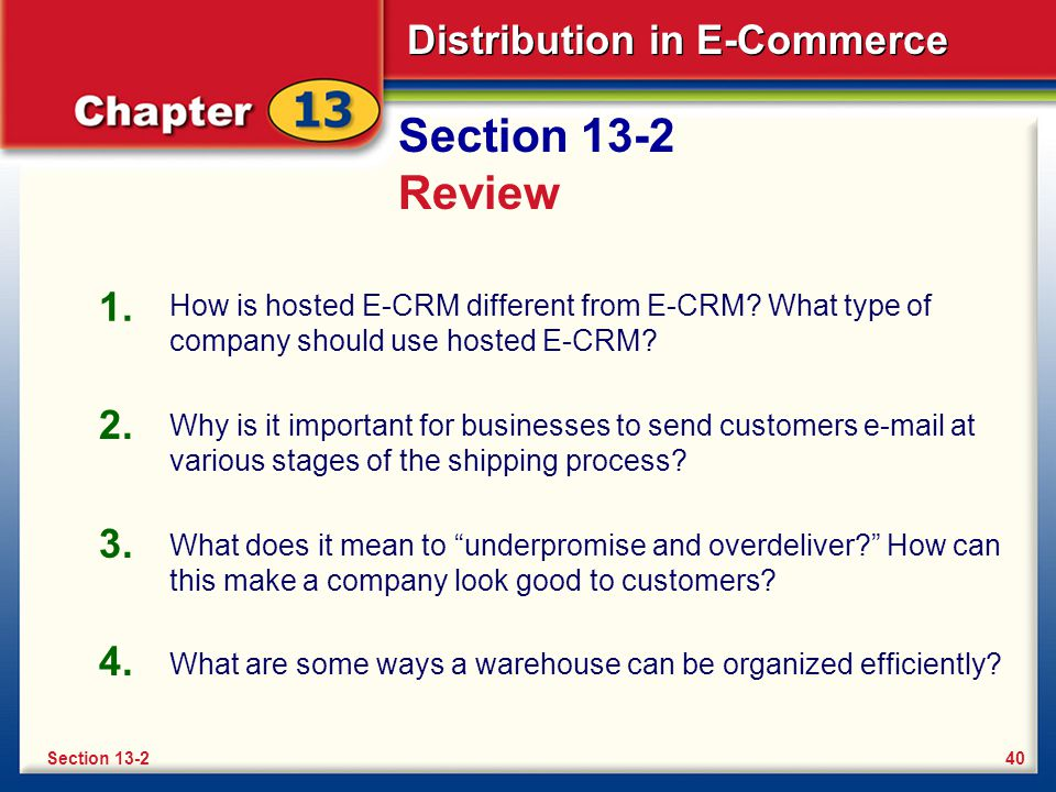 Distribution in E-Commerce Section 13-2 Review How is hosted E-CRM different from E-CRM.