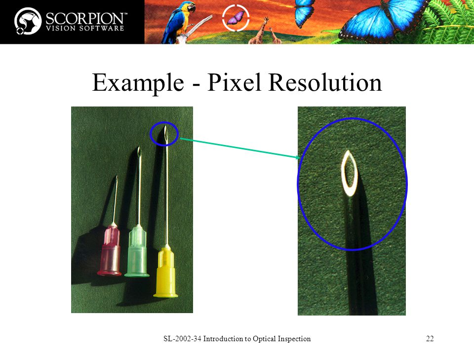 SL Introduction to Optical Inspection22 Example - Pixel Resolution