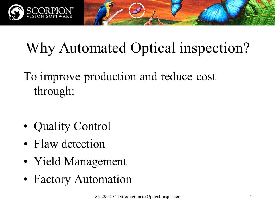 SL Introduction to Optical Inspection4 Why Automated Optical inspection.