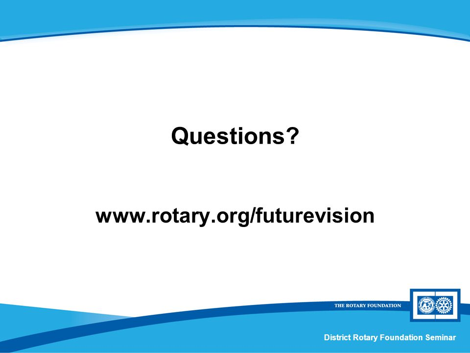 District Rotary Foundation Seminar Questions