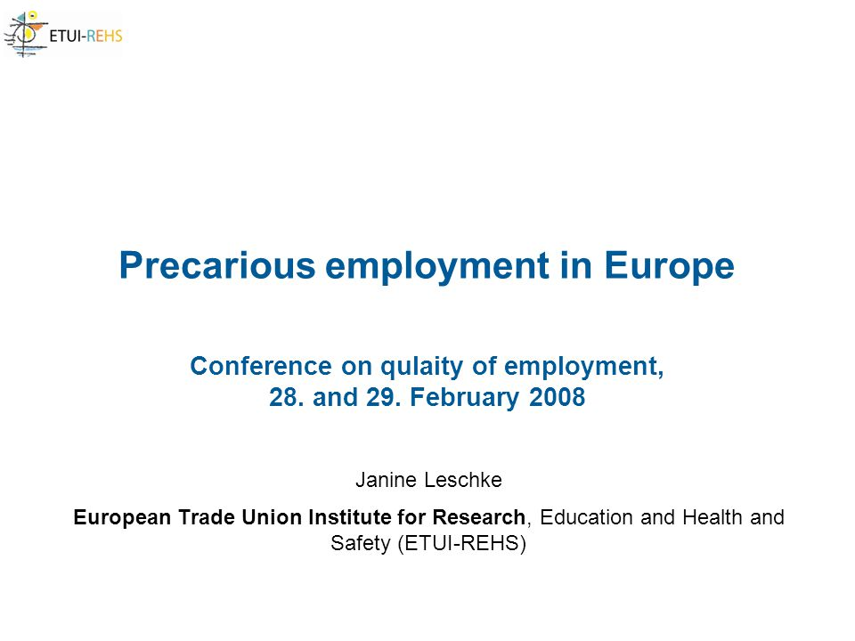 Precarious employment in Europe Conference on qulaity of employment, 28.