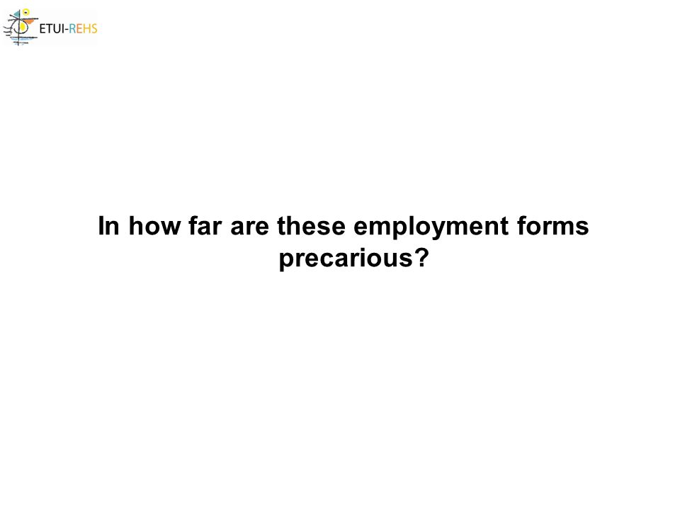In how far are these employment forms precarious