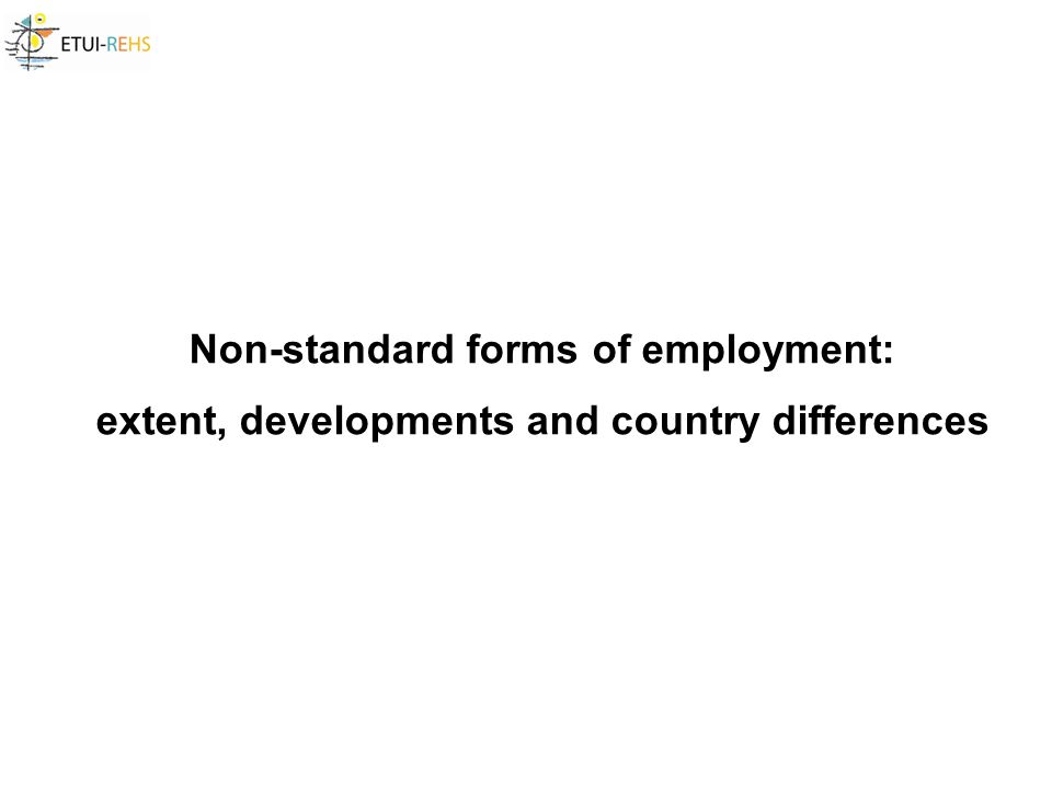 Non-standard forms of employment: extent, developments and country differences