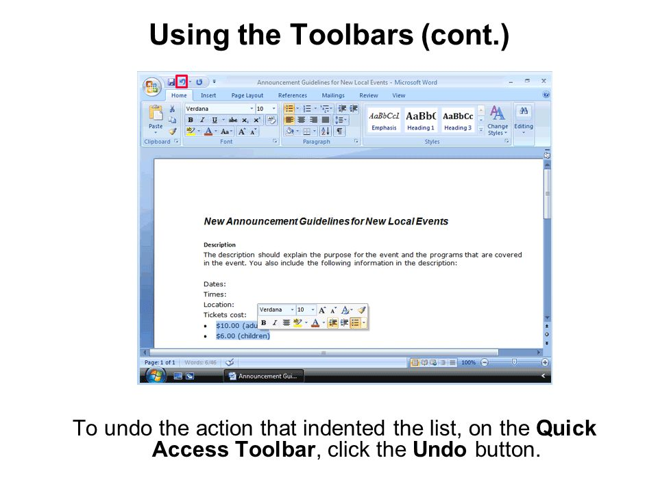 Using the Toolbars (cont.) To undo the action that indented the list, on the Quick Access Toolbar, click the Undo button.