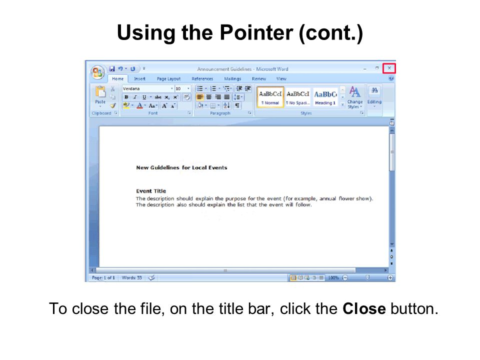Using the Pointer (cont.) To close the file, on the title bar, click the Close button.