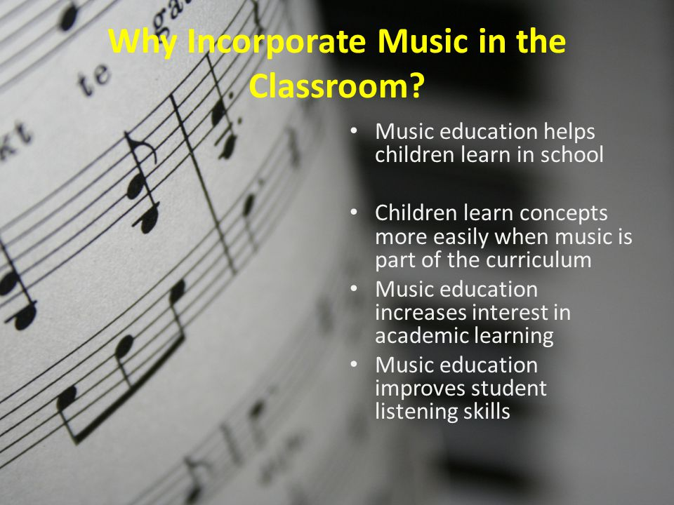Why Incorporate Music in the Classroom.