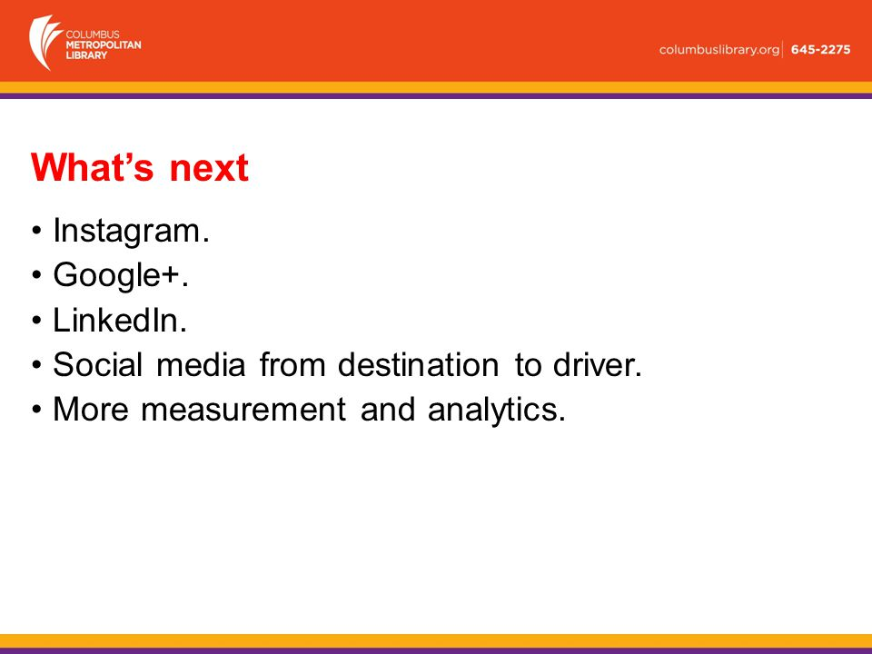 What's next Instagram. Google+. LinkedIn. Social media from destination to driver.