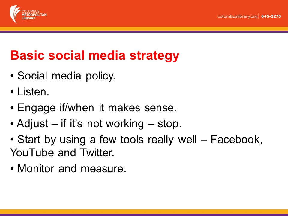 Basic social media strategy Social media policy. Listen.